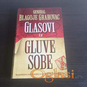 General Blagoje Grahovac-Glasovi iz gluve sobe